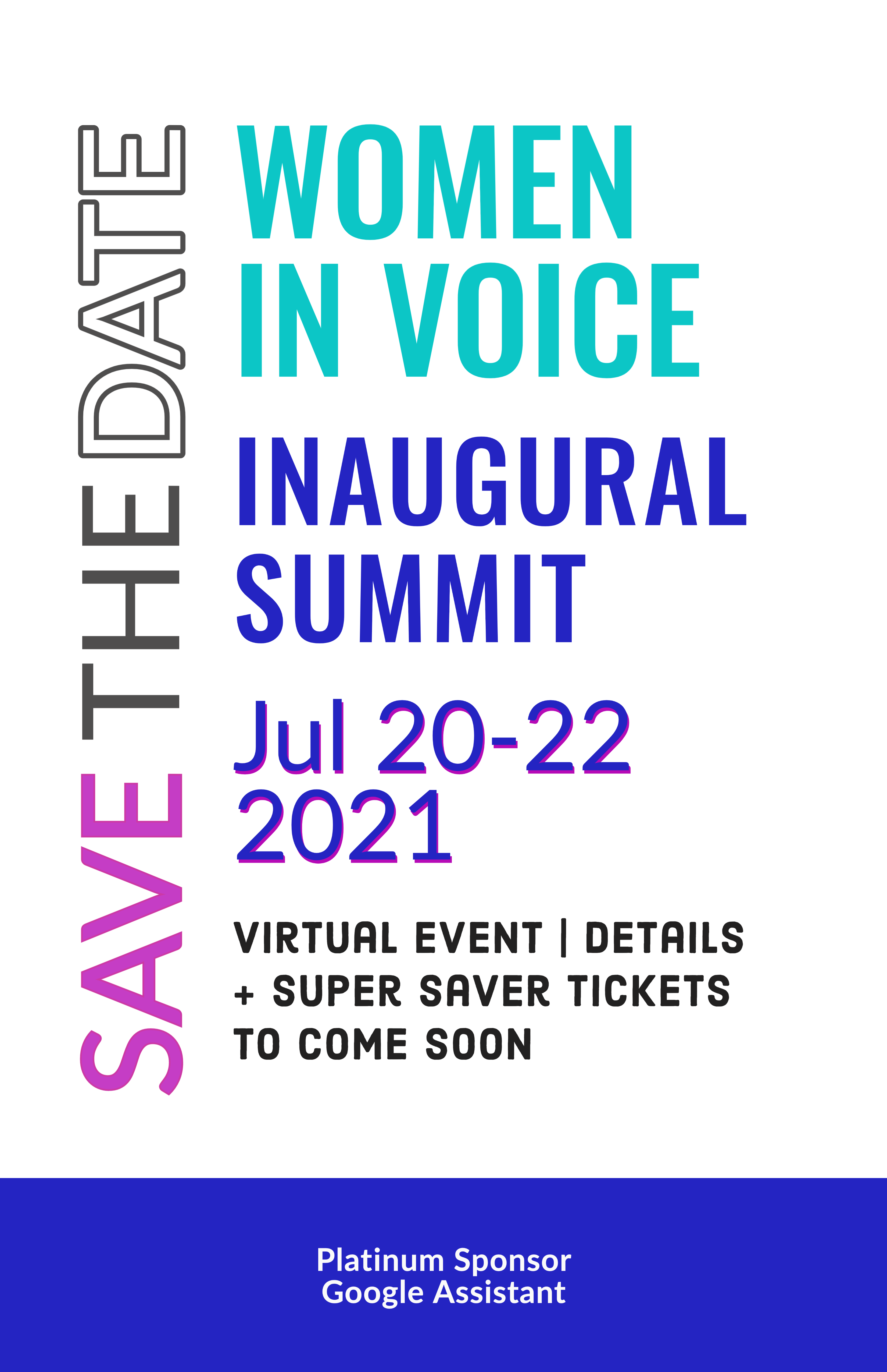 Save the Date: Women in Voice Inaugural Summit, July 20-22, 2021 | Sponsor: Google Assistant