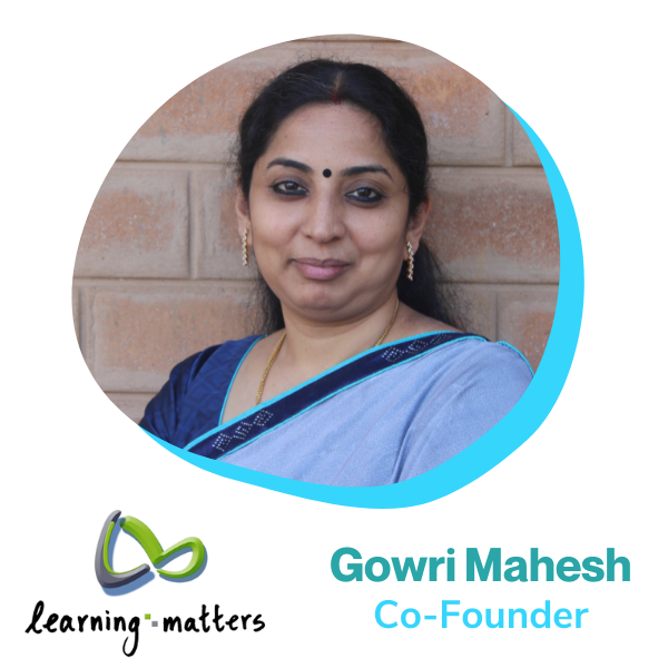 Gowri Mahesh, Co-Founder, Learning Matters
